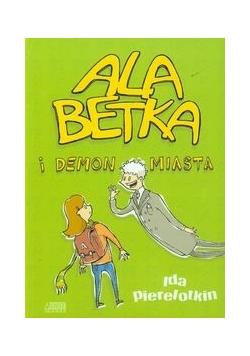 Ala Betka i demon miasta, Nowa