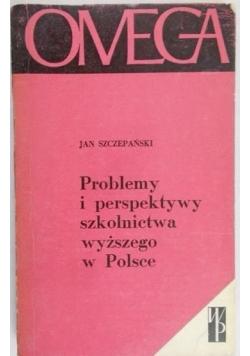 Problemy i perspektywy szkolnictwa wyższego w Polsce