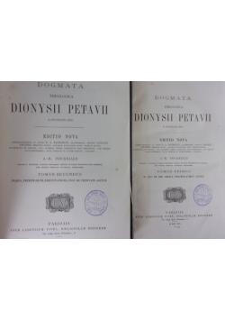 Dogmata Theologica Dionysii Petavii, Tom I-II, 1865r.