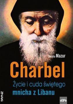 Znaki. Charbel. Życie i cuda świętego mnicha