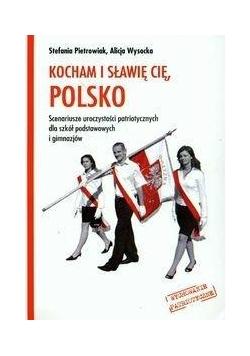 Kocham i sławię cię, Polsko