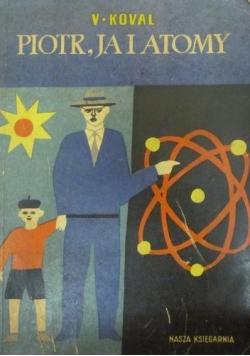 Piotr, ja i atomy