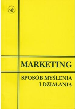 Marketing. Sposób myślenia i działania