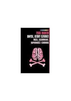 Umysł, który szkodzi. Mózg, zachowanie...