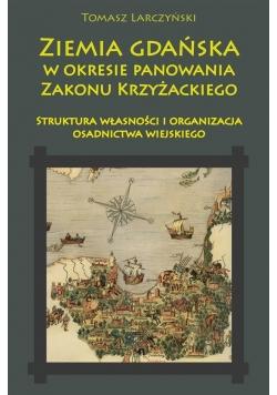 Ziemia gdańska w okresie panowania Zakonu Krzyżack