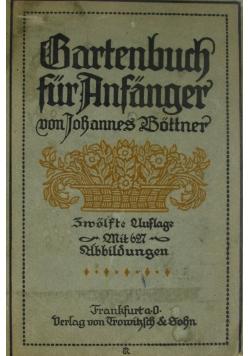 Gartenbuch fur anfenger,1916 r.