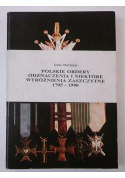 Polskie ordery odznaczenia i niektóre wyróżnienia zaszczytne 1705-1990