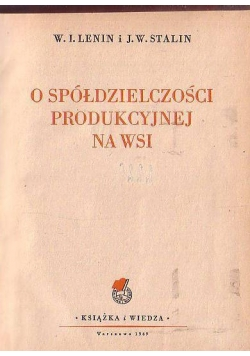 O spółdzielczości produkcyjnej na wsi, 1949r.