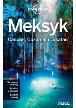 Lonely Planet. Meksyk. Cancun, Cozumel i Jukatan