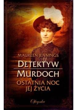 Detektyw Murdoch. Ostatnia noc jej życia