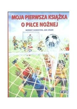 Moja pierwsza książka o piłce nożnej