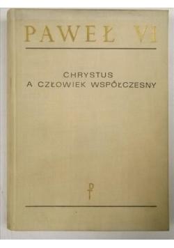 Paweł VI  - Chrystus a człowiek współczesny