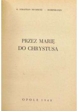 Przez Marię do Chrystusa, 1948 r.