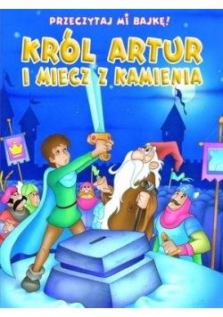 Przeczytaj mi bajkę! Król Artur i Miecz z Kamienia