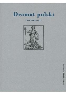 Dramat polski Interpretacje Tom I