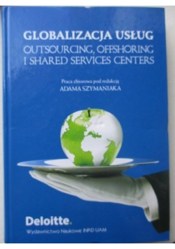 Globalizacja usług: outsourcing, offshoring i shared services centers