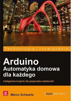 Arduino. Automatyka domowa dla każdego