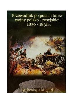Przewodnik po polach bitew wojny polsko rosyjskiej 1830-1831 r