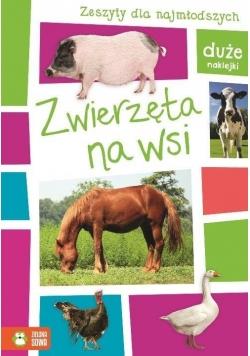 Zeszyty dla najmłodszych. Zwierzęta na wsi