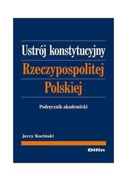 Ustrój konstytucyjny RP. Podręcznik akademicki