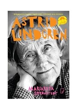 Astrid Lindgren Opowieść o życiu i twórczości