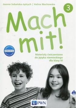 Mach mit! 3 Materiały ćwiczeniowe do języka niemieckiego dla klasy VI