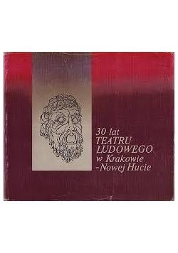 30 lat Teatru Ludowego w Krakowie-Nowej Hucie