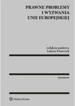 Prawne problemy i wyzwania Unii Europejskiej