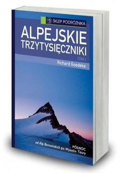 Alpejskie trzytysięczniki. T. 1