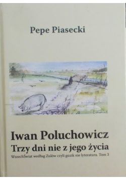Iwan Poluchowicz trzy dni nie z jego życia
