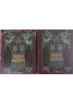 Dzieje Polski Ilustrowane, Tom I-II, 1910r.