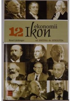 12 ikon ekonomii: Od Smitha do Stiglitza