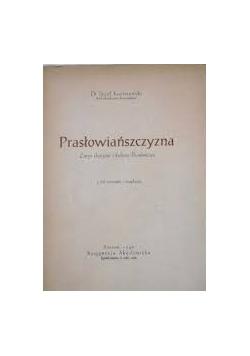 Prasłowiańszczyzna. Zarys dziejów i kultury Prasłowian z 68 rycinami i mapkami. 1946 r.