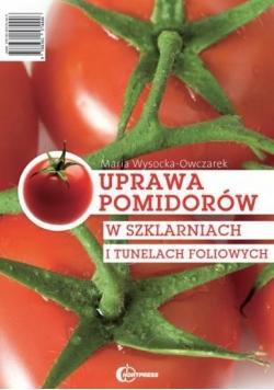 Uprawa pomidorów w szklarniach i.. HORTPRESS