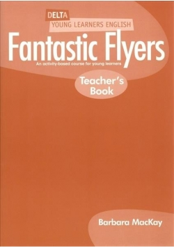 Fantastic Flyers - Teacher's Book