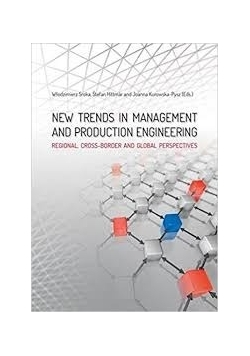 New Trends in Management and Production Engineering: Regional, Cross-Border and Global Perspectives