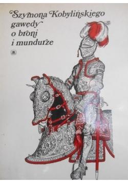 Szymona Kobylińskiego gawędy o broni i mundurze