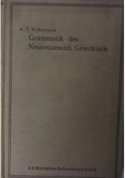 Gramatik des Neutestamentl. Griechisch, 1911 r.