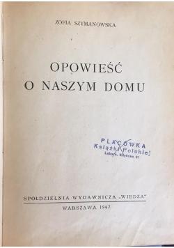 Opowieść o naszym domu, 1947 r.
