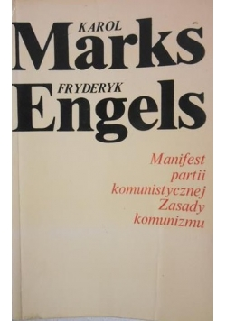 Manifest partii komunistycznej. Zasady komunizmu.