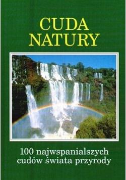 Cuda natury. 100 najwspanialszych cudów świata przyrody