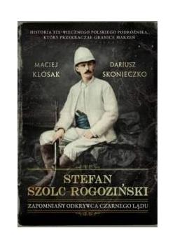 Stefan Szolc-Rogoziński. Zapomniany odkrywca...