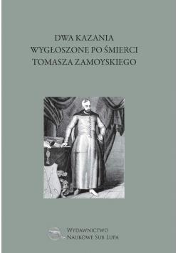 Dwa kazania wygłoszone po śmierci Tomasza Zamoyskiego