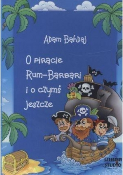 O piracie Rum-Barbari i o czymś jeszcze audiobook