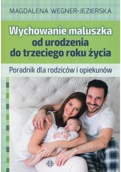 Wychowanie maluszka od urodzenia do trzeciego roku życia