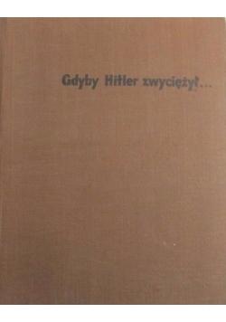 Gdyby Hitler zwyciężył...