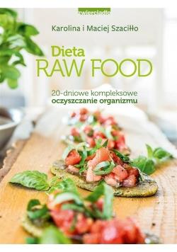 Dieta Raw Food. 20-dniowe kompleksowe oczyszczanie
