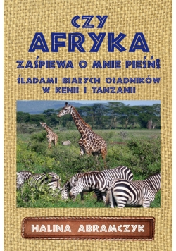 Czy Afryka zaśpiewa o mnie pieśń?