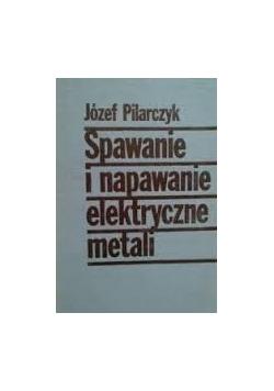 Spawanie i napawanie elektryczne metali