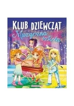 Klub dziewcząt. Muzyczna szkoła